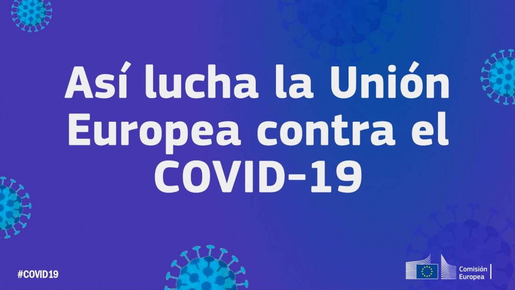La Unión Europea financia la lucha contra el COVID-19