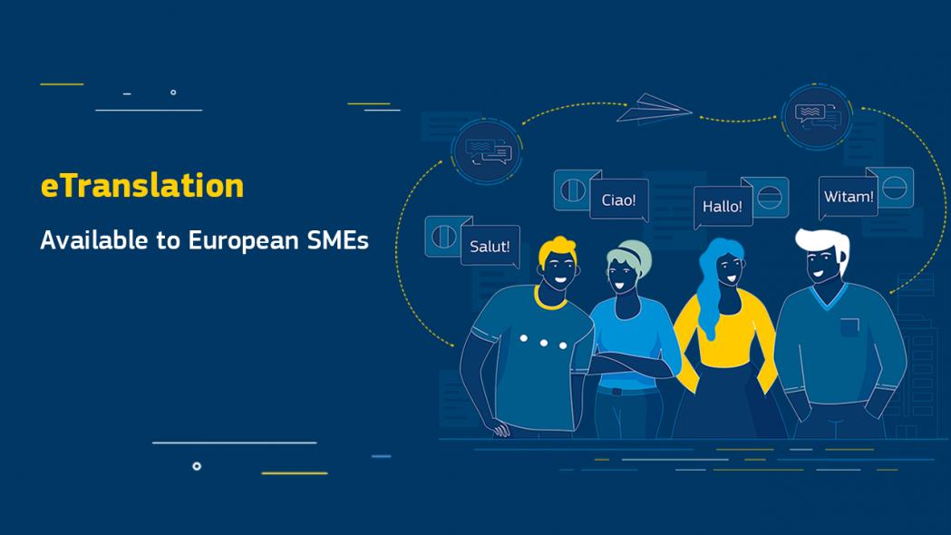eTranslation, la plataforma de traducción automática de la Comisión, disponible para todas las pymes europeas