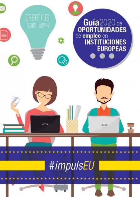 Guía de Oportunidades de empleo en Instituciones Europeas #ImpulsEU